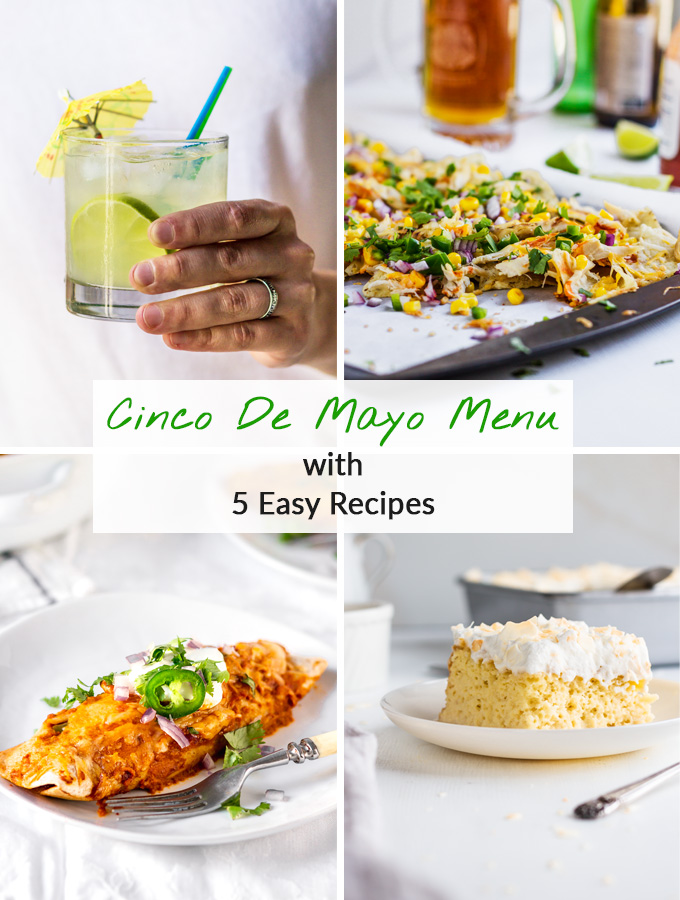 5 Easy Cinco de Mayo Recipes for your Cinco de Mayo Fiesta. For your convenience, you can download a FREE PDF e-book with all 5 recipes. And a printable Cinco de Mayo Menu to save you some time for drinking Margaritas rather than web searching. In the PDF book you'll find cinco de mayo drink - margarita, two appetizers, main dish – chicken enchiladas and Mexican dessert - tres leches cake. Something for everyone ;) #cincodemayo #cincodemayofood #mexicanfood